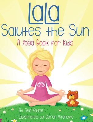 LaLa Salutes the Sun: A Yoga Book for Kids Cover Image