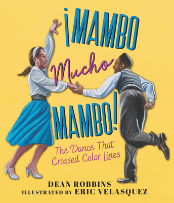 ¡Mambo Mucho Mambo! The Dance That Crossed Color Lines Cover Image