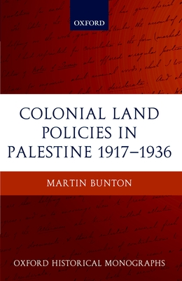 Colonial Land Policies in Palestine 1917-1936 (Oxford Historical Monographs) Cover Image