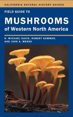 Field Guide to Mushrooms of Western North America (California Natural History Guides #106) Cover Image