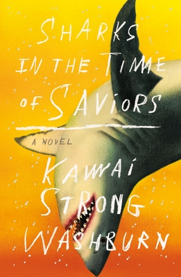 Sharks in the Time of Saviors: A Novel Cover Image