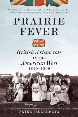 Prairie Fever: British Aristocrats in the American West 1830-1890 Cover Image