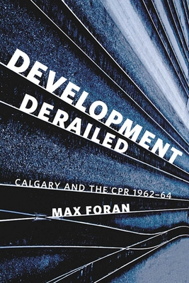 Development Derailed: Calgary and the CPR, 1962-64 Cover Image