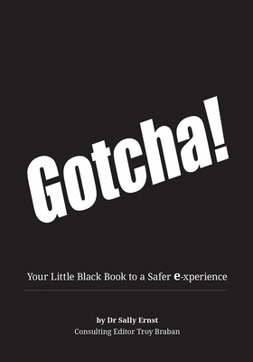 Gotcha!: Your Little Black Book to a Safer E-Xperience cover