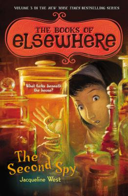 The Second Spy: The Books of Elsewhere: Volume 3 Cover Image