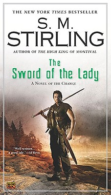 The Sword of the Lady (A Novel of the Change #6) Cover Image