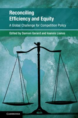 Reconciling Efficiency and Equity: A Global Challenge for Competition Policy (Global Competition Law and Economics Policy) Cover Image