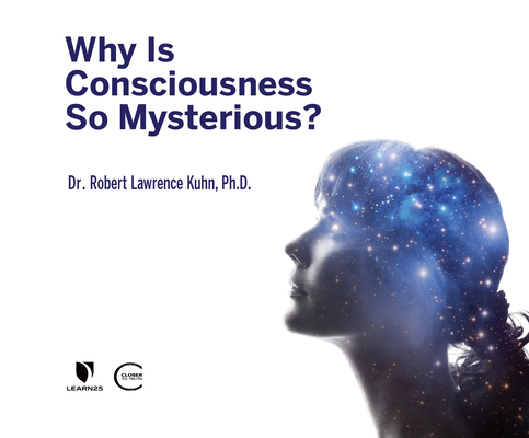 Why Is Consciousness So Mysterious? Cover Image