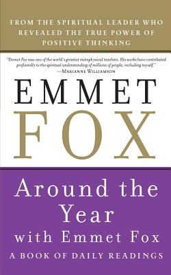 Around the Year with Emmet Fox: A Book of Daily Readings Cover Image