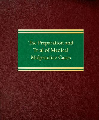 The Preparation and Trial of Medical Malpractice Cases Cover Image