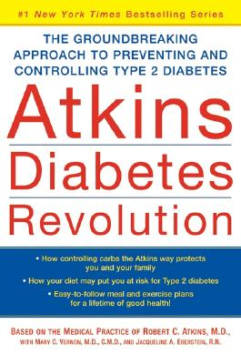 Atkins Diabetes Revolution: The Groundbreaking Approach to Preventing and Controlling Type 2 Diabetes Cover Image