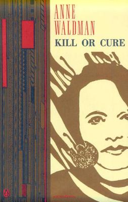 Kill or Cure (Penguin Poets) Cover Image
