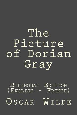 The Picture of Dorian Gray: Bilingual Edition (English - French) Cover Image