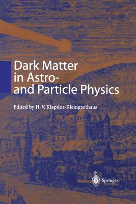 Dark Matter in Astro- And Particle Physics: Proceedings of the International Conference Dark 2000 Heidelberg, Germany, 10-14 July 2000 Cover Image