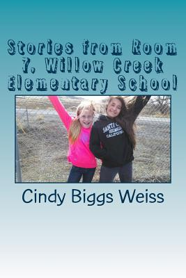 Stories from Room 7, Willow Creek Elementary School Cover Image