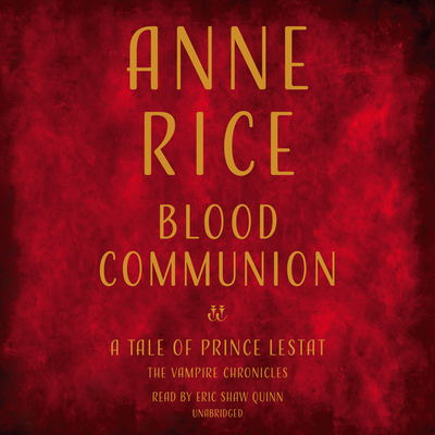 Blood Communion: A Tale of Prince Lestat (Vampire Chronicles) Cover Image