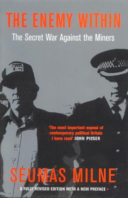 The Enemy Within: The Secret War Against the Miners Cover Image