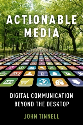 Actionable Media: Digital Communication Beyond the Desktop Cover Image