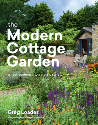 The Modern Cottage Garden: A Fresh Approach to a Classic Style Cover Image