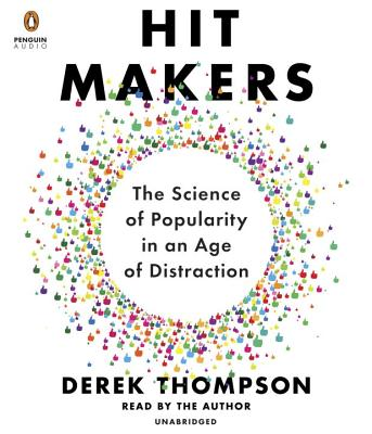 Hit Makers: The Science of Popularity in an Age of Distraction Cover Image