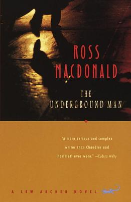 The Underground Man: A Lew Archer Novel (Lew Archer Series #16) Cover Image