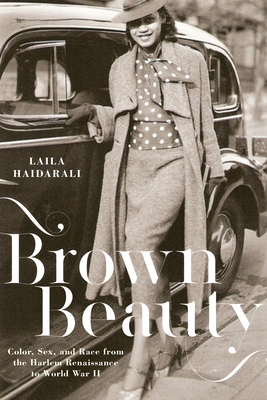 Brown Beauty: Color, Sex, and Race from the Harlem Renaissance to World War II Cover Image