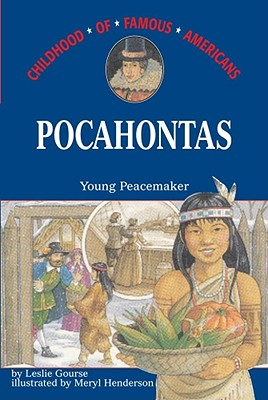 Pocahontas: Young Peacemaker (Childhood of Famous Americans) Cover Image