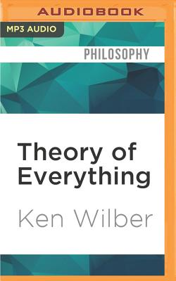 Theory of Everything: An Integral Vision for Business, Politics, Science and Spirituality Cover Image