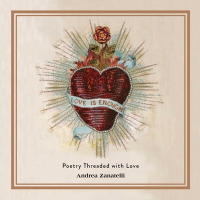 Love Is Enough: Poetry Threaded with Love cover