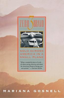 Zero 3 Bravo: Solo Across America in a Small Plane Cover Image