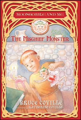 Cover for The Mischief Monster (Moongobble and Me)