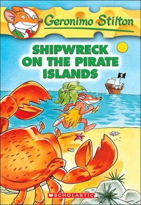 Shipwreck on the Pirate Islands (Geronimo Stilton #18) Cover Image
