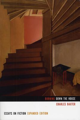 Burning Down the House: Essays on Fiction Cover Image