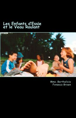 Les Enfants d'Essie et le Veau Roulant Cover Image