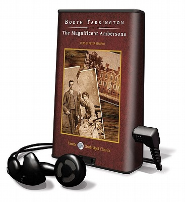 The Magnificent Ambersons [With Earbuds] (Playaway Adult Fiction) Cover Image