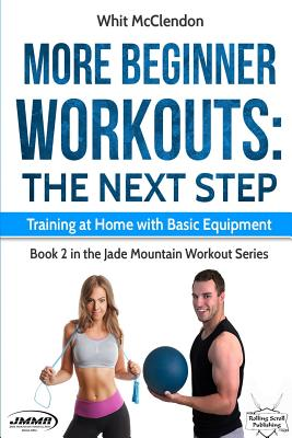 More Beginner Workouts: The Next Step: Training at Home with Basic Equipment Cover Image