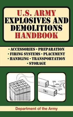 U.S. Army Explosives and Demolitions Handbook (US Army Survival) Cover Image