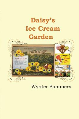 Daisy's Ice Cream Garden: Daisy's Adventures Set #1, Book 8 Cover Image