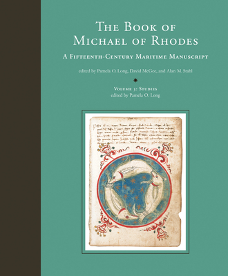 The Book of Michael of Rhodes, Volume 3 - Studies: A Fifteenth-Century Maritime Manuscript Cover Image
