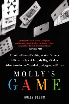 Molly's Game: The True Story of the 26-Year-Old Woman Behind the Most Exclusive, High-Stakes Underground Poker Game in the World Cover Image