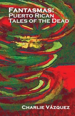 Fantasmas: Puerto Rican Tales of the Dead Cover Image
