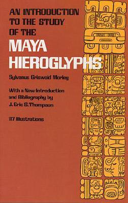 An Introduction to the Study of the Maya Hieroglyphs (Dover Pictorial Archives #57) Cover Image