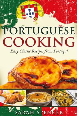 Portuguese Cooking ***Black and White Edition***: Easy Classic Recipes from Portugal Cover Image