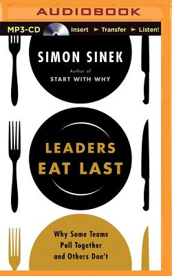 Leaders Eat Last: Why Some Teams Pull Together and Others Don't Cover Image