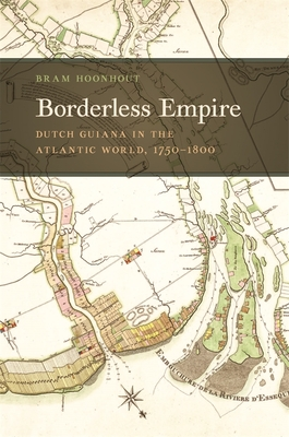 Borderless Empire: Dutch Guiana in the Atlantic World, 1750-1800 (Early American Places #21) Cover Image