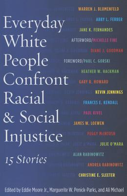 Everyday White People Confront Racial and Social Injustice: 15 Stories Cover Image