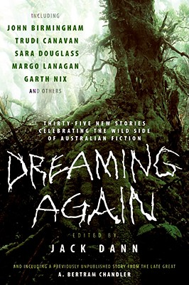 Dreaming Again: Thirty-Five New Stories Celebrating the Wild Side of Australian Fiction Cover Image