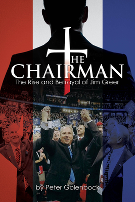 The Chairman: The Rise and Betrayal of Jim Greer Cover Image