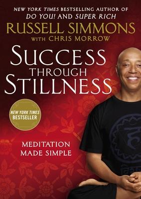 Success Through Stillness: Meditation Made Simple Cover Image