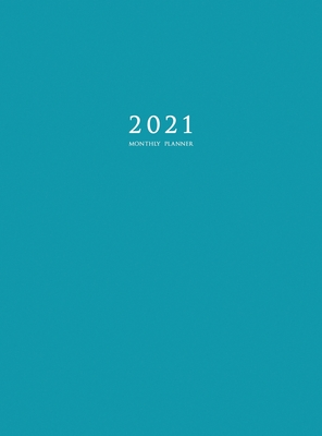 2021 Monthly Planner: 2021 Planner Monthly 8.5 x 11 with Blue Cover (Hardcover) Cover Image